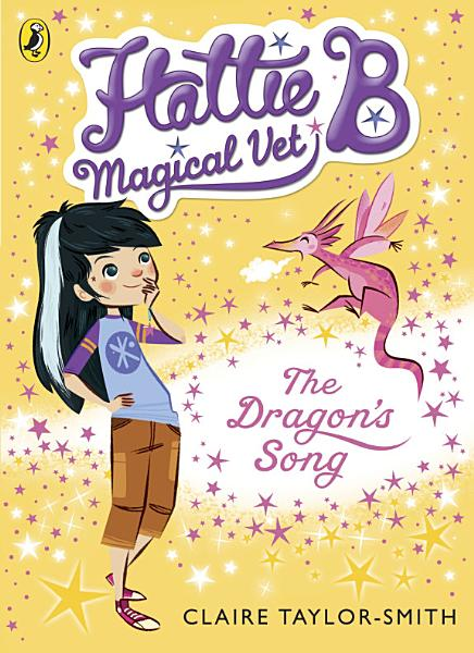 Download Hattie B  Magical Vet  The Dragon s Song Book
