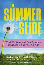 The Summer Slide: What We Know and Can Do About Summer Learning Loss