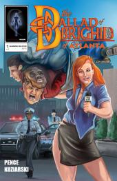 The Ballad of Brighid of Atlanta: Issue 1 of 3