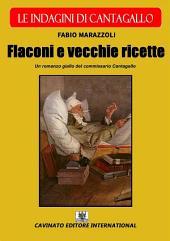 Flaconi e vecchie ricette - Le indagini di Cantagallo