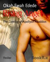 Rising Angel: The Coming of Apollyon Abaddon