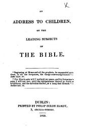 An address to children on the leading subjects of the Bible