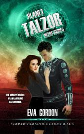 Planet Talzor Needs Brides: Shalhinari Space Chronicles, #1