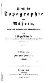 Kirchliche Topographie von Mähren, meist nach Urkunden und Handschriften: Abt. II, Brünner Diöcese ; Bd. I, Band 2,Ausgabe 1