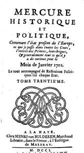 Mercure historique et politique: Contenant l'état present de l'Europe, se qui se passe dans les Cours, l'interêt des Princes, leurs brigues, & generalement tout ce qu'il y a de curieux pour le Mois de ..., Volume30