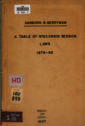 A Table Showing where the Session Laws for the Sessions of 1879 to 1895 Inclusive: Are Found in the Annotated Statutes, and in the Bill to Revise the General Statutes, Known as Nos. 33, S. and 29, A.