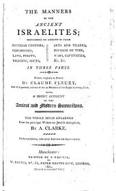 A short history of the ancient Israelites,; with an account of their manners, customs, laws, ... Written originally in French by the Abbé Fleury, ... and corrected and improved throughout by A. Clarke