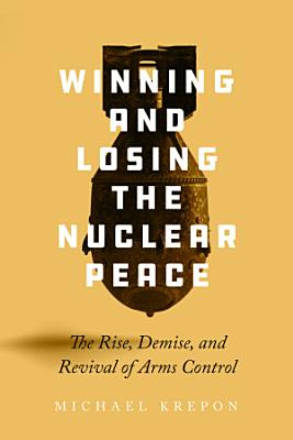 Winning and Losing the Nuclear Peace