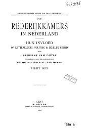 De rederijkkamers in Nederland: hun invloed op letterkundig, politiek en zedelijk gebied, Volume 2