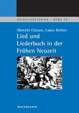 Lied und Liederbuch in der Fr  hen Neuzeit PDF