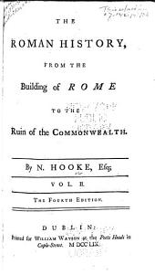 The Roman History: From the Building of Rome to the Ruin of the Commonwealth, Volume 2