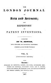 The London Journal of Arts and Sciences, and Repertory of Patent Inventions