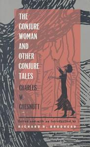 The Conjure Woman  and Other Conjure Tales PDF