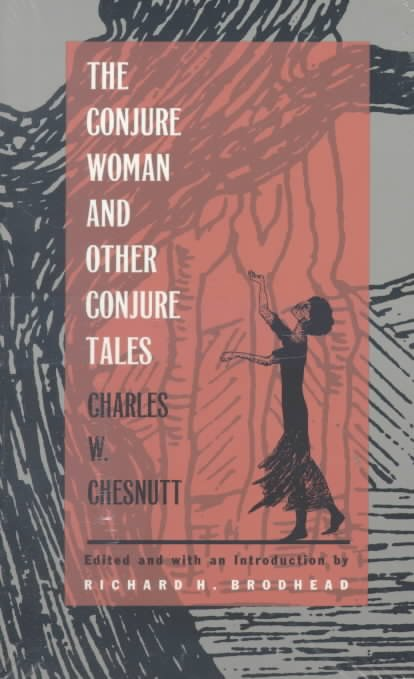 The Conjure Woman, and Other Conjure Tales