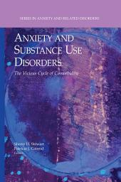 Anxiety and Substance Use Disorders: The Vicious Cycle of Comorbidity