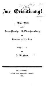 Zur Orientirung! Eine Rede vor der Braunschweiger Volksversammlung ... gehalten von J. W. H.