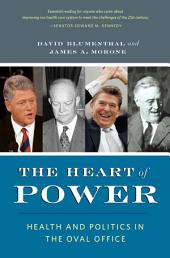 The Heart of Power: Health and Politics in the Oval Office, Edition 2