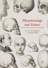 Phenomenology and Science: Confrontations and Convergences