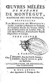 Oeuvres mélées de madame de Montegut, Maitresse des Jeux Floraux: Volume2