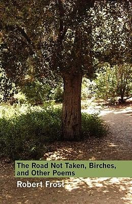 The Road Not Taken  Birches  and Other Poems PDF