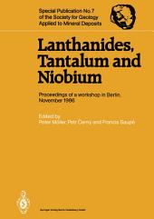 Lanthanides, Tantalum and Niobium: Mineralogy, Geochemistry, Characteristics of Primary Ore Deposits, Prospecting, Processing and Applications Proceedings of a workshop in Berlin, November 1986