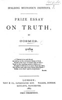 Spalding Mechanic s Institute  Prize Essay on Truth  by Cosmos PDF
