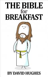 The Bible For Breakfast
