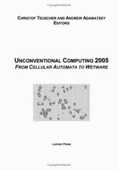 Proceedings of the 2005 Workshop on Unconventional Computing: From Cellular Automata to Wetware