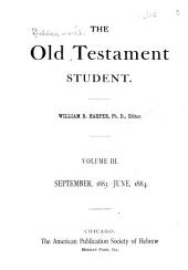 The Old Testament Student: Volume 3