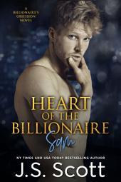Heart of the Billionaire ~ Sam: A Billionaire's Obsession Novel