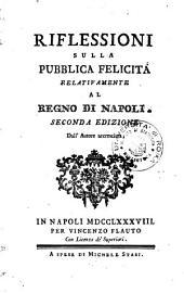 Riflessioni sulla pubblica felicita relativamente al regno di Napoli