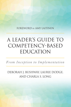 A Leader s Guide to Competency Based Education