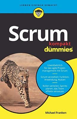 Scrum kompakt f  r Dummies PDF