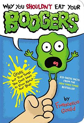 Why You Shouldn t Eat Your Boogers