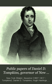 Public Papers of Daniel D. Tompkins, Governor of New York, 1807-1817: Military --, Volume 1