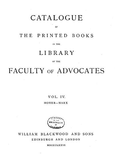 Catalogue of the Printed Books in the Library of the Faculty of Advocates  Homer Marx  1876 PDF