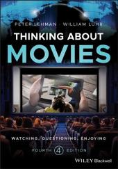 Thinking about Movies: Watching, Questioning, Enjoying, Edition 4
