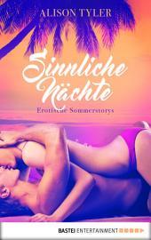 Sinnliche Nächte: Erotische Sommerstorys