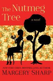 The Nutmeg Tree: A Novel