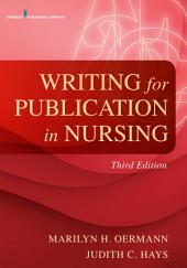Writing for Publication in Nursing, Third Edition: Edition 3