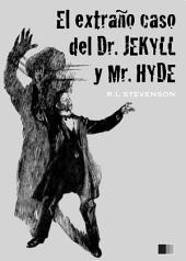 El extraño casodel Dr. Jekyll y Mr. Hyde (ilustrado)