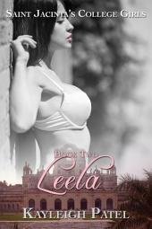 Leela (Indian Lesbian Erotica): Saint Jacinta's College Girls #2