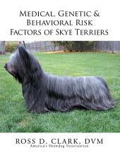 Medical, Genetic & Behavioral Risk Factors of Skye Terriers