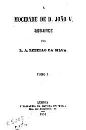 A mocidade de D. João V: romance, Volumes 1-2