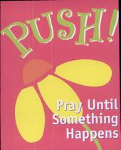 Push! Pray Until Something Happens