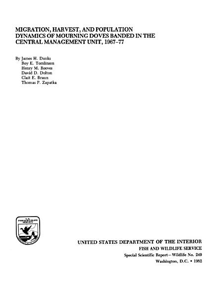 Download Migration  Harvest  and Population Dynamics of Mourning Doves Banded in the Central Management Unit  1967 77 Book