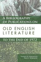 A Bibliography of Publications on Old English Literature to the End of 1972 PDF