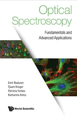 Optical Spectroscopy: Fundamentals And Advanced Applications