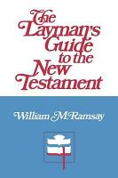 The Layman s Guide to the New Testament PDF