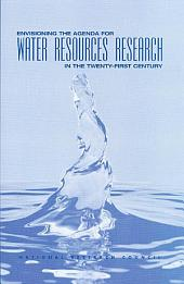 Envisioning the Agenda for Water Resources Research in the Twenty-First Century